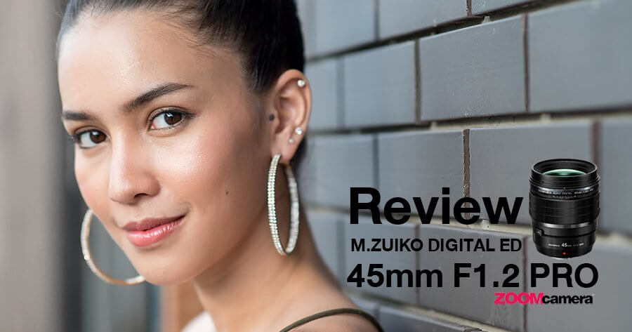 รีวิว Olympus M_Zuiko Digital ED 45mm F1_2 Pro head