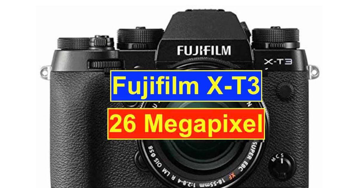 ลือ Fujifilm X-T3 จะมาพร้อม Sensor และ Film Simulation ใหม่