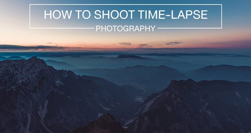 How to shoot time lapse 900px
