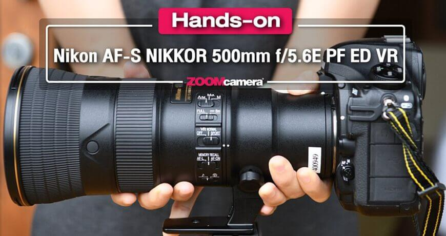 review hands on nikon 500 f56 pf ed vr zoomcamera content1