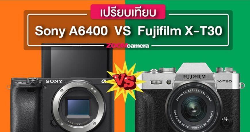 compare fujifilm xt30 vs sony a6400 mirrorless mid range zoomcamera content