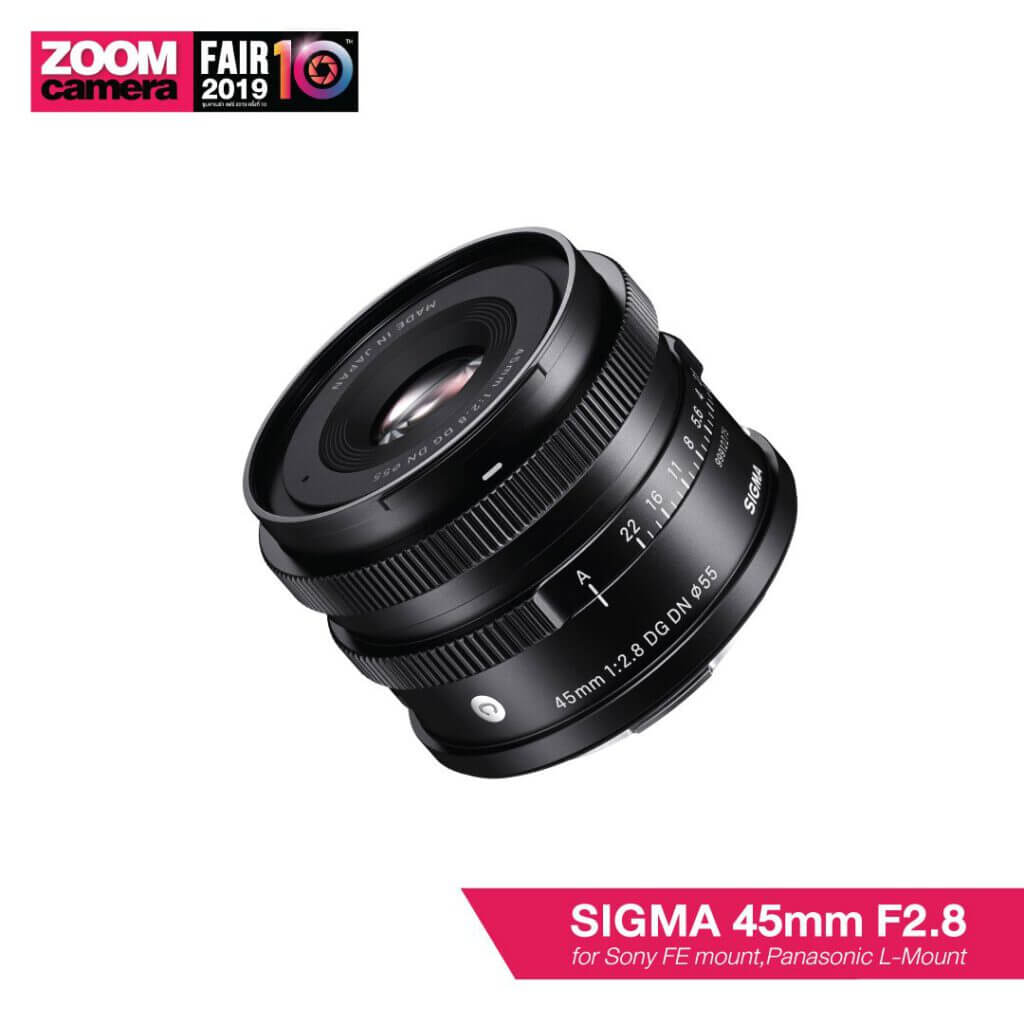 21 ของใหม่ในงาน ZoomCamera Fair 10 ที่คุณไม่ควรพลาด : SIGMA 45mm F2.8