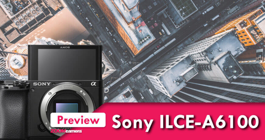 preview sony a6100 mirrorless apsc zoomcamera cover