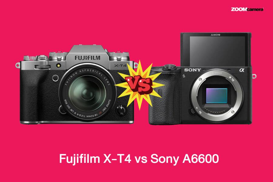 เปรียบเทียบ X-T4 vs a6600