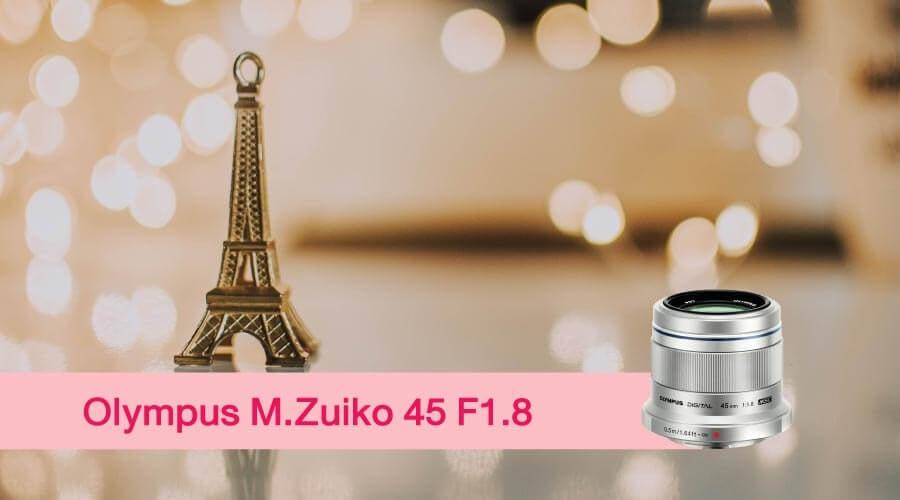 เลนส์ถ่ายสาว M.Zuiko 45mm.