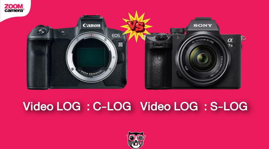 เปรียบเทียบ Canon EOS R vs Sony A7 III Video LOG