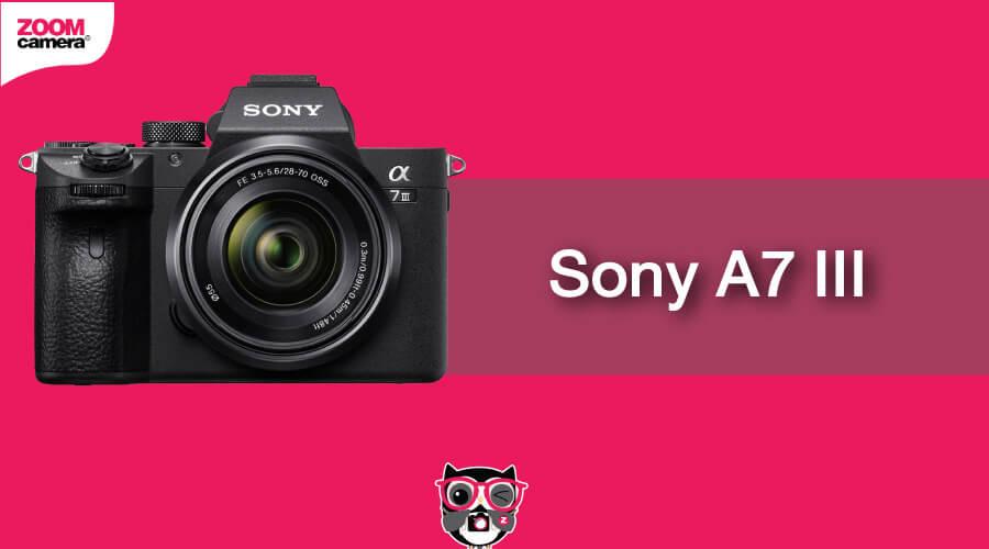 เปรียบเทียบ Mirrorless Fullframe Sony A7 III