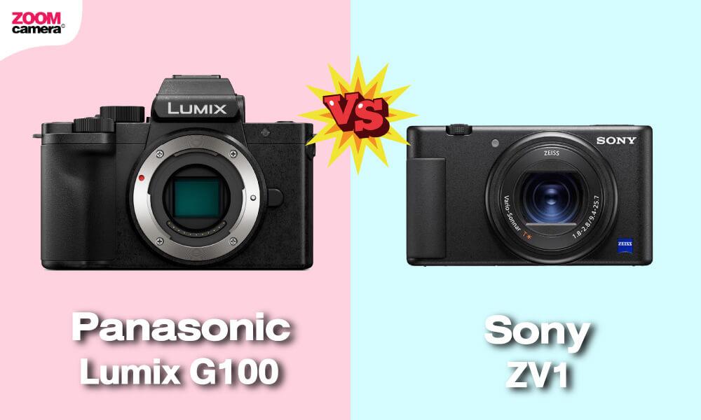 เปรียบเทียบ Panasonic Lumix G100 vs Sony ZV1