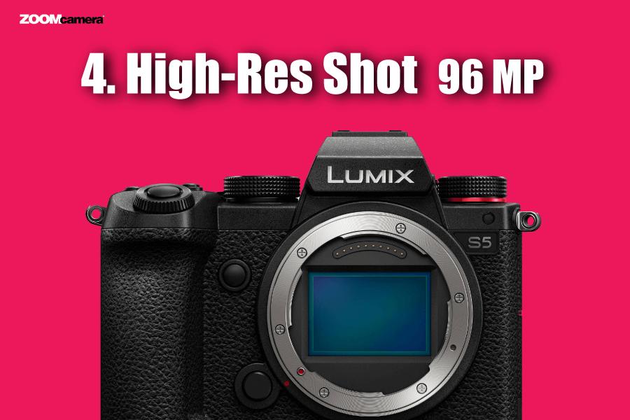 ฟีเจอร์ Panasonic Lumix S5 High-Res Shot