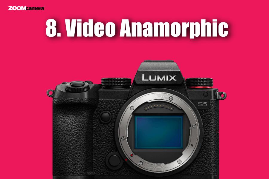 ฟีเจอร์ Panasonic Lumix S5 Video Anamorphic